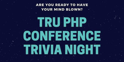 TRU PHP Conference Trivia Night