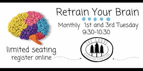 Re-Train Your Brain:  Strengthen Your Brain For Emotional Wellness tickets
