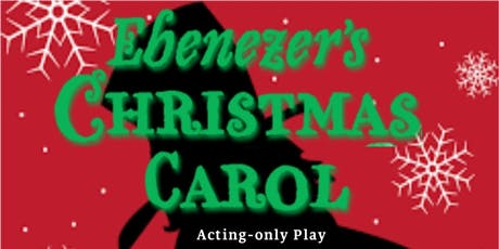 Ebenezer's Christmas Carol The Play Tickets Tuesday, December 10th at 7:00pm tickets