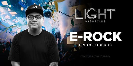 Dj E-Rock @ LIGHT Nightclub •FREE ENTRY, GIRLS FREE DRINKS & LINE SKIP•