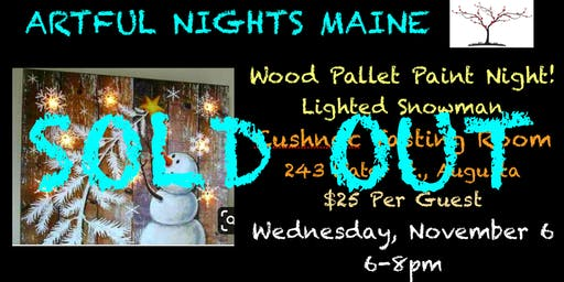 Wood Pallet Paint Night! Lighted Snowman at Cushnoc Tasting Room