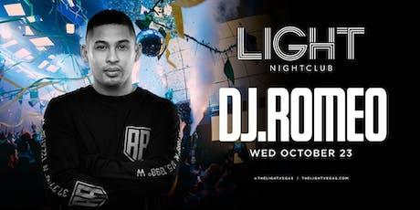 Dj Romeo @ LIGHT Nightclub •FREE ENTRY, GIRLS FREE DRINKS & LINE SKIP• tickets