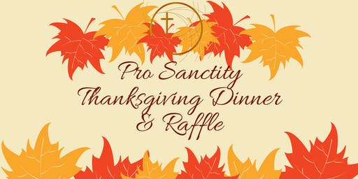 Pro Sanctity Thanksgiving Dinner & Raffle