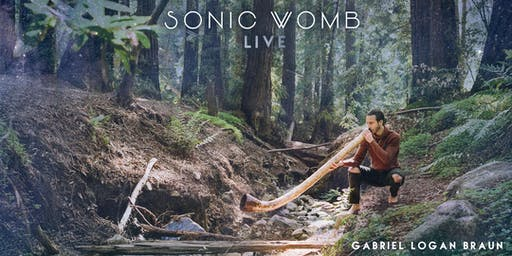 Sonic Womb Live: A Sound Healing Journey with Gabriel Logan Braun