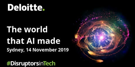 The world that AI made | #DisruptorsInTech Sydney tickets