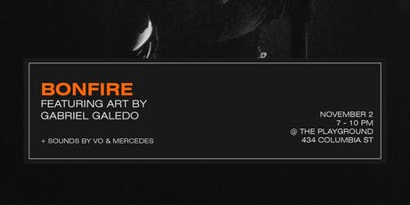 BONFIRE: Art Gallery by Gabriel Galedo tickets