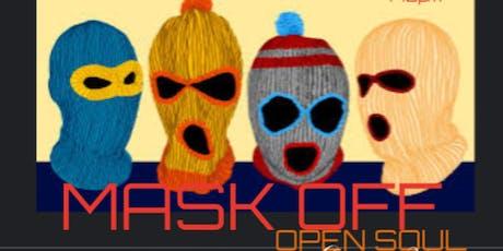 """""""OPEN SOUL""""  Open Mic ... MASKS OFF! tickets"""
