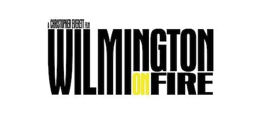 Wonderland Film Series ~ Wilmington on Fire
