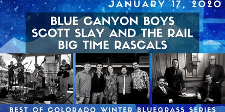 Blue Canyon Boys/Scott Slay and the Rail/Big Time Rascals tickets