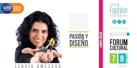 "Conferencia ""Pasión & Diseño"" por  Lluvia Amezcua entradas"