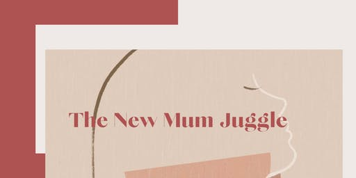 The New Mum Juggle