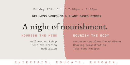 Wellness Workshop and 4 Course Plant Based Dinner - A Night of Nourishment