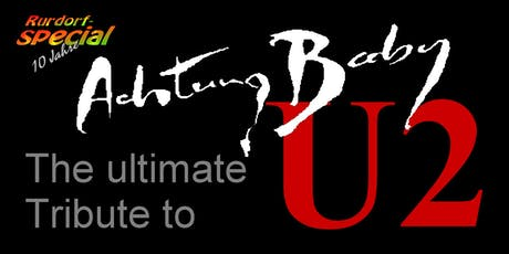 ACHTUNG BABY – Die ultimative U2-Ttribute-Show Tickets