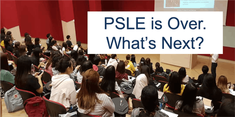 PSLE is Over. What's Next? Transit to Secondary: Challenges & the Future tickets