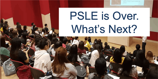 PSLE is Over. What's Next? Transit to Secondary: Challenges & the Future