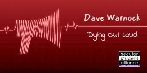 """SSA UW Speaker Event: Dave Warnock """"Dying Out Loud"""""""