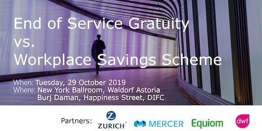 End of Service Gratuity vs. Workplace Savings Scheme