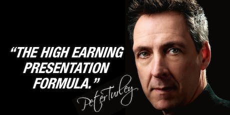 The High Earning Presentation Formula with Peter Turley tickets