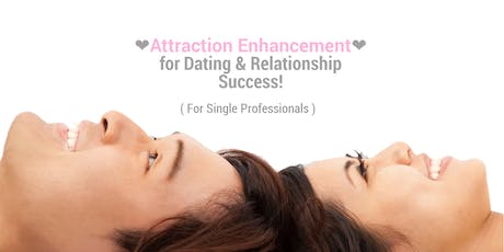 [For Singles] Attraction Enhancement for Dating & Relationship Success  tickets