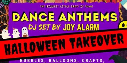 TINY DANCERS FAMILY RAVE - GUILDFORD 19TH OCTOBER - HALLOWEEN TAKEOVER!!! - DANCE ANTHEMS DJ SET BY JOY ALARM