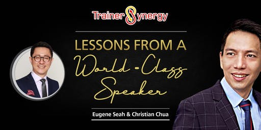 Trainers Synergy Oct 2019: Lessons From A World Class Speaker - Christian Chua