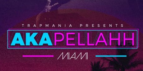 Trapmania presents: Akapellah tickets