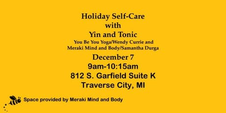 Holiday Self-Care with Yin and Tonic on12/7 tickets