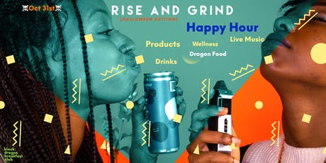 Black Dragon Breakfast Club Presents: Rise and Grind Halloween Happy Hour tickets