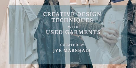 Creative Design Techniques with Used Garments tickets