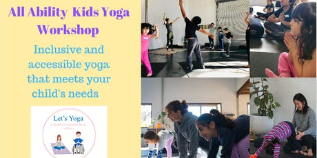 All Ability Kids Yoga Workshop 3 tickets