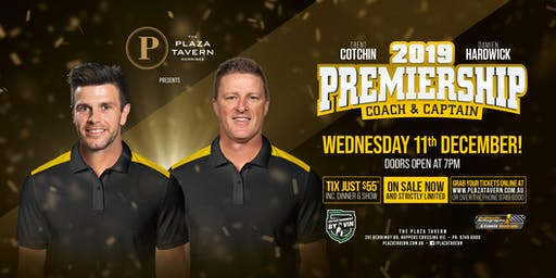 2019 Premiership Coach and Captain Hardwick and Cotchin at Plaza Tavern!