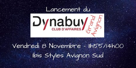 "Lancement du ""Dynabuy Club d'Affaires Grand Avignon billets"