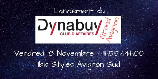 "Lancement du ""Dynabuy Club d'Affaires Grand Avignon"