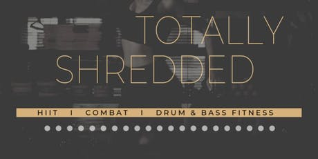 Totally Shredded - Drum and Bass Fitness! tickets