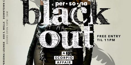 2nd Annual Scorpio Bash  @ Persona Lounge - BlackOut Edition tickets