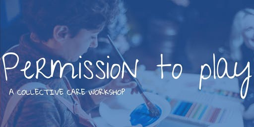 Permission to play - A collective care workshop
