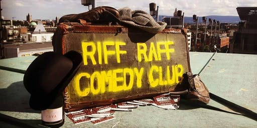 Riff Raff Comedy: Oct 16th