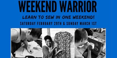 Weekend Warrior-  Winter 2020 Edition:  LEARN TO SEW IN ONE WEEKEND!