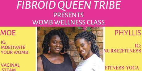 Fibroid Queen Tribe Presents: Womb Wellness Class tickets