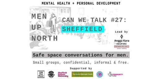 MEN UP NORTH Sheffield - CAN WE TALK #27