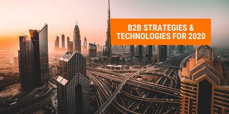 B2B STRATEGIES & TECHNOLOGIES FOR 2020 tickets