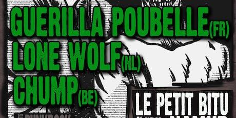Guerilla Poubelle // Lone Wolf // Chump billets