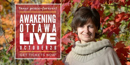 Awakening Ottawa LIVE Workshop & Reception Topics: Ego to Enlightenment