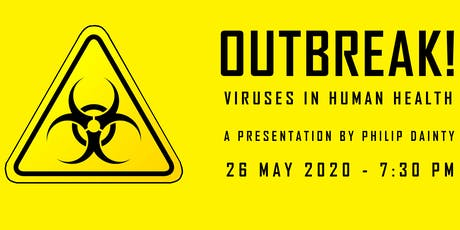 OUTBREAK! Viruses in Human Health tickets
