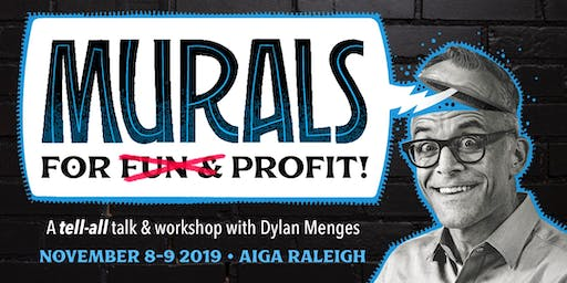 AIGA Raleigh: Dylan Menges, Murals for Fun and Profit. Speaking Event