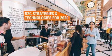 B2C STRATEGIES & TECHNOLOGIES FOR 2020 tickets