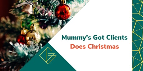 Mummy's Got Clients Does Christmas! tickets