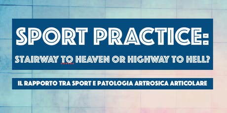 SPORT PRACTICE: Stairway to heaven or highway to hell? biglietti