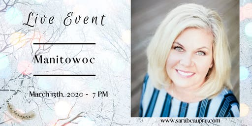 Live Event with Wisconsin Psychic Medium Sara Beaupre ~ Manitowoc