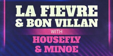 La Fièvre avec Bon Villan, Housefly et MINOE tickets